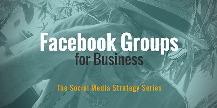 Facebook Group Marketing: Content Strategy